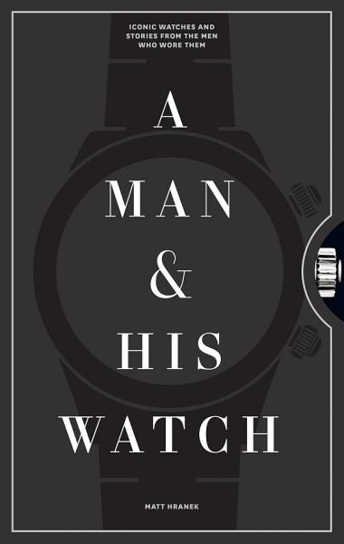 Download A Man   His Watch Book