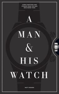 A Man   His Watch PDF