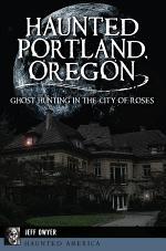 Haunted Portland, Oregon