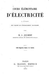 Cours élémentaire d'électricité à l'usage des classes de l'enseignement secondaire
