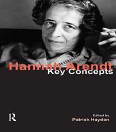 Hannah Arendt: Key Concepts