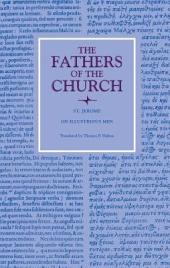 On Illustrious Men (The Fathers of the Church, Volume 100)