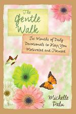 The Gentle Walk: Six Months of Daily Devotionals To Keep You Motivated and Focused