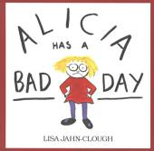 Alicia Has a Bad Day