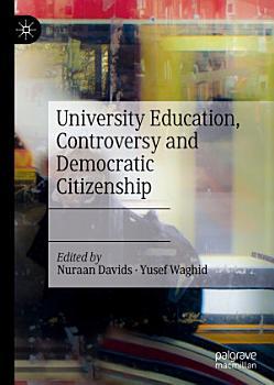 University Education  Controversy and Democratic Citizenship PDF