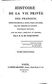 Histoire de la vie privée des Français: depuis l'origine de la nation jusqu'a nos jours, Volume3