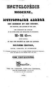 Encyclopédie moderne; ou, Dictionnaire des hommes et des choses, des sciences, des lettres et des arts, avec l'indication des ouvrages où les divers sujets sont développés et approfondis: Volume24
