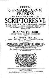 Rerum Germanicarum scriptores aliquot insignes, qui historiam et res gestas Germanorum medii potissimum aevi, inde a Carolo M. ad Carolum V usqve, per annales litteris consignarunt: Volume 3