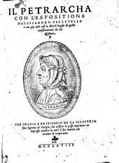 Il Petrarcha Con L'Espositione D'Alessandro Vellvtello e con piu utili cose in diuersi luoghi di quella nouissimamente da lui aggiunte