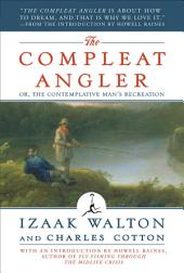 The Compleat Angler: Or, the Contemplative Man's Recreation (A Modern Library E-Book)