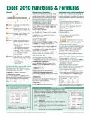 Microsoft Excel 2010 Functions and Formulas Quick Reference Guide (4-Page Cheat Sheet Focusing on Examples and Context for Interme