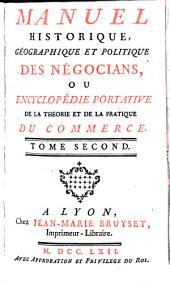 Manuel historique, géographique et politique des négocians, ou encyclopédie portative de la théorie et de la pratique du commerce: F - P, Volume2