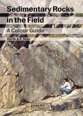 Sedimentary Rocks in the Field: A Colour Guide