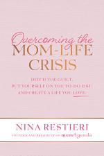Overcoming the Mom-Life Crisis