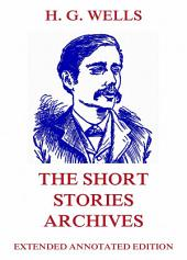 The Short Stories Archives (Annotated Edition)