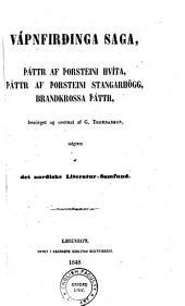 Vápnfirðinga saga: Þáttr af Þorsteini hvíta, Þáttr af Þorsteini stangarhögg, Brandkrossa þáttr