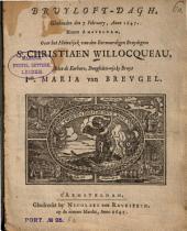 Brvyloft-dagh, Ghehouden den 7 February, Anno 1645. Binnen Amsteldam, Over het Huwelijck van [...] Sr. Christiaen Willocqueau, met Iuffr. [...] Maria van Brevgel