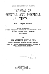 Manual of Mental and Physical Tests: A Book of Directions Compiled with Special Reference to the Experimental Study of School Children in the Laboratory Or Classroom, Part 1