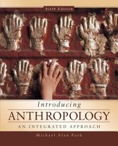 Introducing Anthropology: An Integrated Approach: Sixth Edition