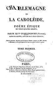 Charlemagne: ou La Caroléide, poëme épique en vingt-quatre chants, Volumes1à2