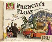 Frenchy's Float: A Story about Louisiana