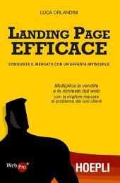 Landing page efficace: Conquista il mercato con un'offerta invincibile
