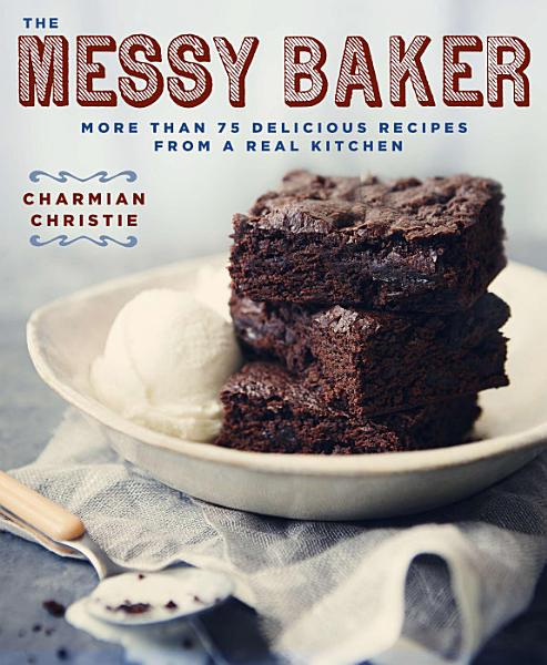 Download The Messy Baker Book