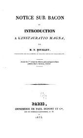 Notice sur Bacon et introduction à l'Instauratio magna ...