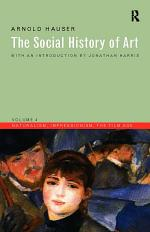 The Social History of Art: Naturalism, impressionism, the film age