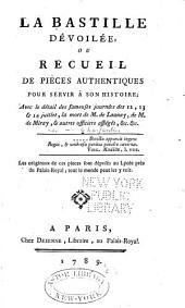 La Bastille dévoilée: ou Recueil de pièces authentiques pour servir à son histoire...