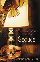 Seduce: The Dining Club: Part Four