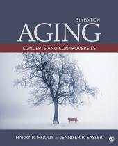Aging: Concepts and Controversies, Edition 9
