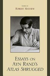 Essays On Ayn Rand S Atlas Shrugged Book PDF