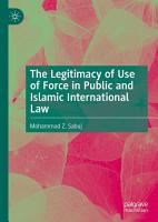 The Legitimacy of Use of Force in Public and Islamic International Law PDF