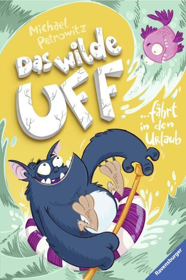 Das wilde Uff  Band 2  Das wilde Uff f  hrt in den Urlaub PDF