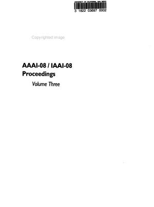 Proceedings of the Twenty third AAAI Conference on Artificial Intelligence and the Twentieth Innovative Applications of Artificial Intelligence Conference PDF