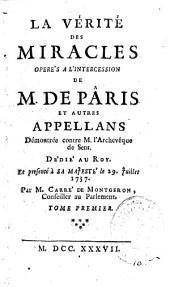 La vérité des miracles opérés par l'intercession de monsieur de Paris et autres appelans démontrée contre M. L'archevèque de Sens par Louis Basile Carré de Montgeron