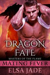 Dragon Fate: Mating Fever: Masters of the Flame 2