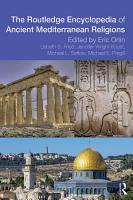Routledge Encyclopedia of Ancient Mediterranean Religions PDF