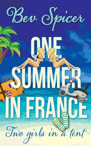 Download One Summer in France  two girls in a tent Book