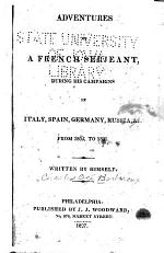 Adventures of a French Serjeant, During His Campaigns in Italy, Spain, Germany, Russia, &c