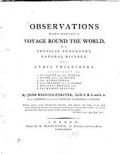 Observations Made During a Voyage Round the World, on Physical Geography, Natural History, and Ethic Philosophy...