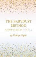 The Babydust Method
