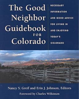 The Good Neighbor Guidebook for Colorado Book