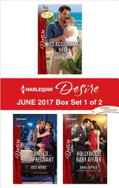 Harlequin Desire June 2017 - Box Set 1 of 2: His Accidental Heir\Reunited...and Pregnant\Hollywood Baby Affair