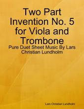 Two Part Invention No. 5 for Viola and Trombone - Pure Duet Sheet Music By Lars Christian Lundholm
