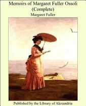 Memoirs of Margaret Fuller Ossoli (Complete)