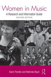 Women in Music: A Research and Information Guide, Edition 2