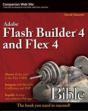 Flash Builder 4 and Flex 4 Bible PDF