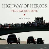 Highway of Heroes: True Patriot Love